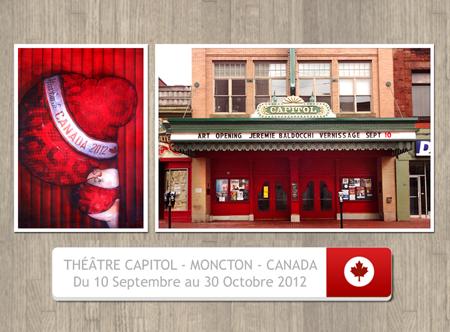 Exposition personnelle: Théâtre Le Capitol – Moncton – Canada du 10 Septembre au 30 Octobre 2012