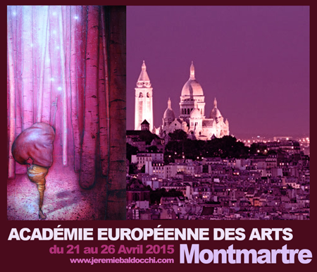Group exhibition: Academie Européenne des Arts – Montmartre – Paris – France from 21 to 26 April 2015