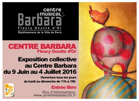 Exposition collective: Centre Barbara – Paris du 07 Juin au 03 Juillet 2016