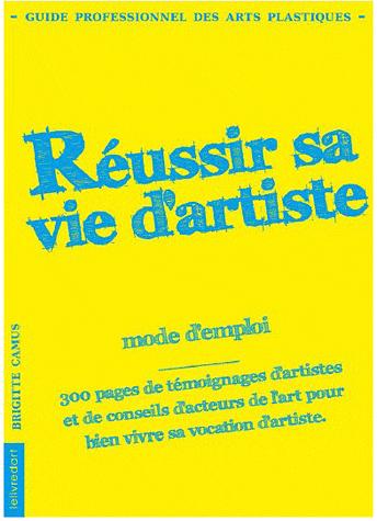 Livre de Brigitte Camus Réussir sa vie d'artiste